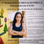 1º Workshop de Educação Física e Pedagogia da FACTU